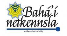 Bahá'í netkennslan býður upp á fyrirlestra um líf Bahá'u'lláh